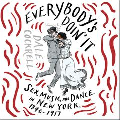 Everybody's Doin' It by Dale Cockrell audiobook
