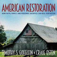 American Restoration by Timothy S. Goeglein audiobook