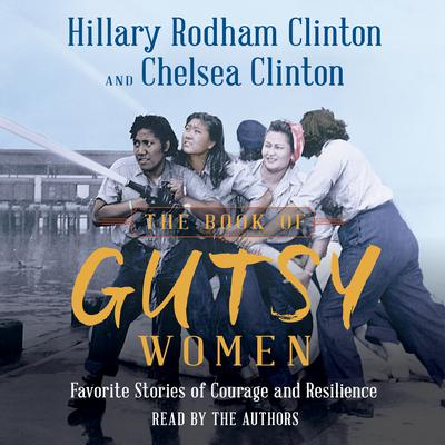 The Book of Gutsy Women by Hillary Rodham Clinton audiobook
