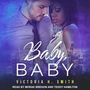 Baby, Baby by  Victoria H. Smith audiobook