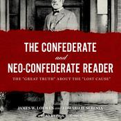 The Confederate and Neo-Confederate Reader by  James Loewen audiobook