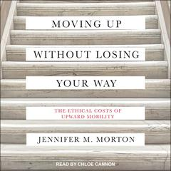 Moving Up without Losing Your Way by Jennifer Morton audiobook