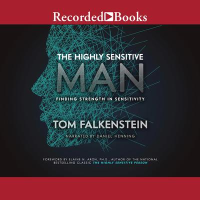 The Highly Sensitive Man by Tom Falkenstein audiobook