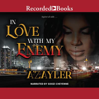 In Love with My Enemy by A'zayler  audiobook