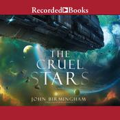 The Cruel Stars by  John Birmingham audiobook