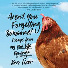 Aren't You Forgetting Someone? by Kari Lizer audiobook