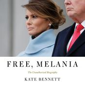 Free, Melania by  Kate Bennett audiobook