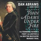 John Adams under Fire by  David Fisher audiobook
