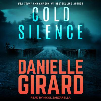 Cold Silence by Danielle Girard audiobook