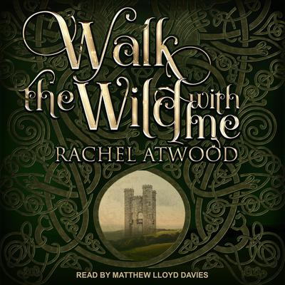 Walk the Wild With Me by Rachel Atwood audiobook