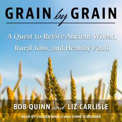 Grain by Grain by Liz Carlisle audiobook