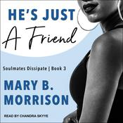 He's Just A Friend by  Mary B. Morrison audiobook