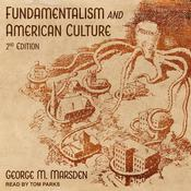 Fundamentalism and American Culture by  George M. Marsden audiobook