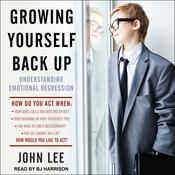 Growing Yourself Back Up by  John Lee audiobook
