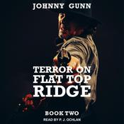 Terror On Flat Top Ridge by  Johnny Gunn audiobook