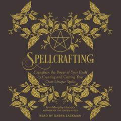 Spellcrafting by Arin Murphy-Hiscock audiobook