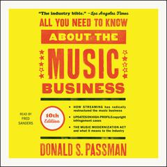 All You Need to Know About the Music Business by Donald S. Passman audiobook