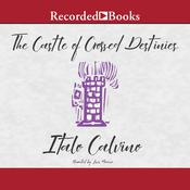 The Castle of Crossed Destinies by  Italo Calvino audiobook