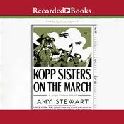 Kopp Sisters on the March by  Amy Stewart audiobook