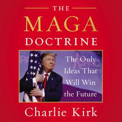 The MAGA Doctrine by Charlie Kirk audiobook