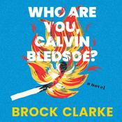Who Are You, Calvin Bledsoe? by  Brock Clarke audiobook