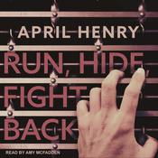 Run, Hide, Fight Back by  April Henry audiobook