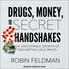 Drugs, Money, and Secret Handshakes by Robin Feldman audiobook