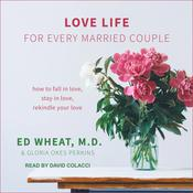 Love Life for Every Married Couple by  Ed Wheat, M.D. audiobook
