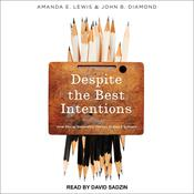 Despite the Best Intentions by  John B. Diamond audiobook