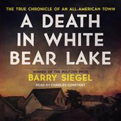 A Death in White Bear Lake by  Barry Siegel audiobook