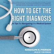 How to Get the Right Diagnosis by  Randy Pherson audiobook