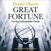 Great Fortune by  Daniel Okrent audiobook