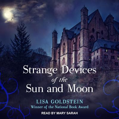 Strange Devices of the Sun and Moon by Elisha Goldstein audiobook
