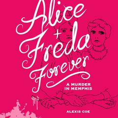 Alice + Freda Forever by Alexis Coe audiobook