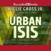 Urban Isis, Part 2 by  Willie Gross audiobook