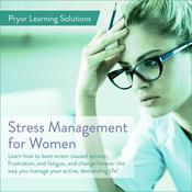 Stress Management For Women by  Fred Pryor Seminars audiobook