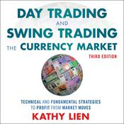 Day Trading and Swing Trading the Currency Market by  Kathy Lien audiobook