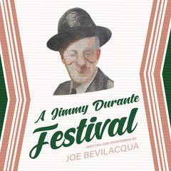 A Jimmy Durante Festival by Joe Bevilacqua audiobook