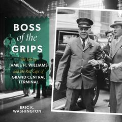 Boss of the Grips by Eric K. Washington audiobook