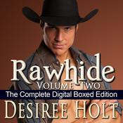 Rawhide, Volume Two by  Desiree Holt audiobook