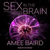 Sex in the Brain by  Amee Baird audiobook