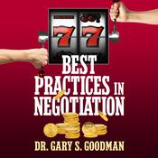 77 Best Practices in Negotiation by  Dr. Gary S. Goodman audiobook