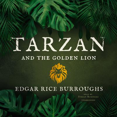 Tarzan and the Golden Lion by Edgar Rice Burroughs audiobook