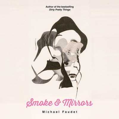 Smoke & Mirrors by Michael Faudet audiobook