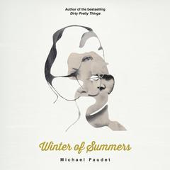 Winter of Summers by Michael Faudet audiobook