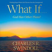 What If...God Has Other Plans? by  Charles R. Swindoll audiobook