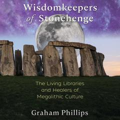 Wisdomkeepers of Stonehenge by Graham Phillips audiobook