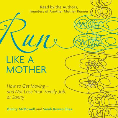 Run Like a Mother by Dimity McDowell audiobook