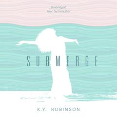 Submerge by K.Y. Robinson audiobook