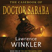 The Casebook of Doctor Sababa by  Lawrence Winkler audiobook